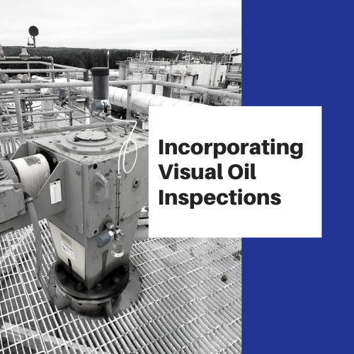 Incorporating Visual Oil Inspections